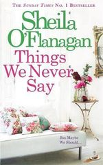 The Things We Never Say - Sheila O'Flanagan