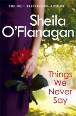 Things We Never Say - Sheila O'Flanagan