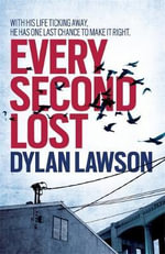 Every Second Lost - Dylan Lawson