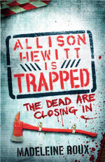 Allison Hewitt Is Trapped : The Dead Are Closing In - Madeleine Roux