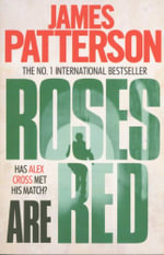 Roses are Red : Has Alex Cross Met His Match? - James Patterson