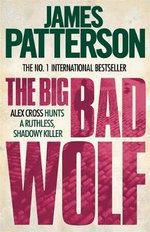 The Big Bad Wolf : Alex Cross - James Patterson