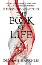 The Book of Life : All Souls Trilogy : Book 3 - Deborah E. Harkness
