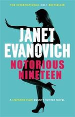 Notorious Nineteen : Stephaine Plum : Book 19 - Janet Evanovich