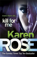 Kill for Me - Karen Rose