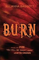 Burn : Pure Trilogy : Book 3 - Julianna Baggott
