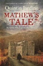 Mathew's Tale - Quintin Jardine