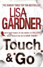 Touch & Go - Lisa Gardner