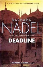 Deadline : Inspector Ikmen Mysteries - Barbara Nadel