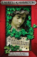Affliction : Anita Blake Vampire Hunter Series : Book 22 - Laurell K. Hamilton