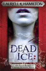 Dead Ice - Laurell K. Hamilton