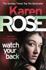 Watch Your Back : The Baltimore Series : Book 4 - Karen Rose