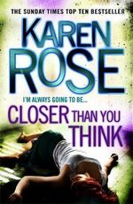 Closer Than You Think : Order Now For Your Chance to Win!* - Karen Rose