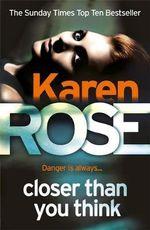 Closer Than You Think - Karen Rose