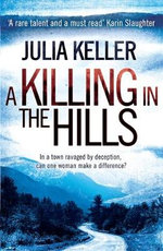 A Killing in the Hills : Bell Elkins - Julia Keller