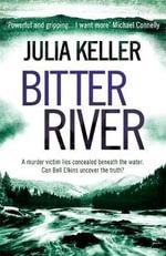 Bitter River - Julia Keller