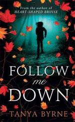 Follow Me Down - Tanya Byrne