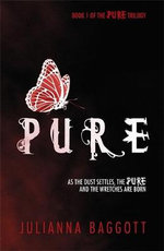 Pure : Pure Trilogy : Book 1 - Julianna Baggott