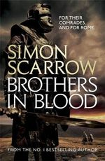 Brothers in Blood - Simon Scarrow