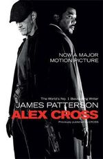 Alex Cross : Movie Tie-In Edition - James Patterson