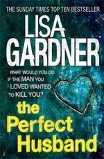 The Perfect Husband - Lisa Gardner