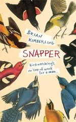 Snapper : Birdwatching's no line of work for a man... - Brian Kimberling