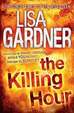 The Killing Hour : FBI Profiler - Lisa Gardner