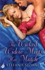 The Wicked Widow Meets Her Match : A Regency Rogues Novel - Stefanie Sloane
