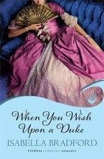 When You Wish Upon a Duke : Wylder Sisters: Eternal Romance : Book 1 - Isabella Bradford