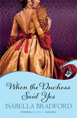 When the Duchess Says Yes : Sisters : Book 1 - Isabella Bradford