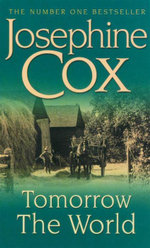 Tomorrow The World - Josephine Cox
