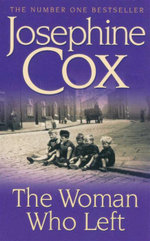 The Woman Who Left - Josephine Cox