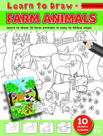 Learn to Draw Farm Animals : Learn to Draw - 10 Farm animals in easy to follow steps - 10 stickers included - Amy McHugh