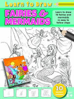 Learn to Draw Fairies and Mermaids : Learn to Draw - 10 Fairies and mermaids in easy to follow steps - 10 stickers included - Amy McHugh