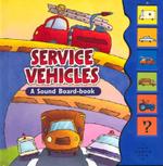 Service Vehicles : A Sound Board Book