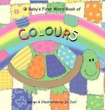 Colours  : Baby's First Word Book  - Jo Joof