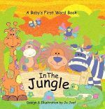 In the Jungle : A Baby's First Word Book - Jo Joof