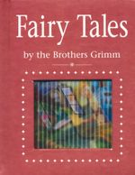 Fairy Tales : By The Brothers Grimm