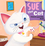 Sue the Cat : A Touch and Feel book