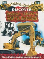 Discover Diggers Trucks and Earth Movers : Wonders of Learning