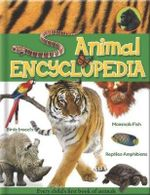Animal Encyclopedia : A Visual Guide to the Creatures of the World