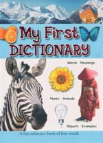 My First Dictionary : A Fun Reference Book of First Words