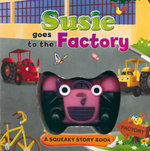 Susie goes to the Factory : Squeaky Board book