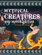 Mythical Creatures & Deities of Ancient Greece : Greek Myths