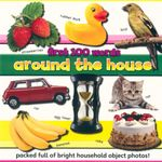 First 100 Words Around the House : Packed full of bright household objects photos!