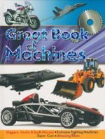 Great Book of Machines : Diggers, Trucks and Earth Movers, Extreme Fighting Machines, Super Cars and Amazing Bikes
