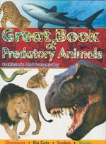 Great Book Of Predatory Animals : Prehistoric And Present Day