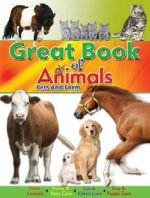 The Great Book of Animals : Pets and Farm - Ice Water Press