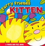 Furry Friends : Kitten : A Touch and Feel book