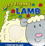 Furry Friends : Lamb : A Touch and Feel book